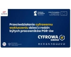 """Nabór wniosków w ramach konkursu """"Wsparcie dzieci z rodzin pegeerowskich w rozwoju cyfrowym"""""""